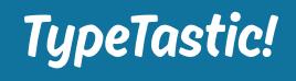 Typetastic